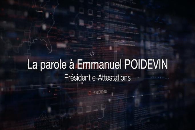Interview vidéo d'Emmanuel POIDEVIN, Président d'e-Attestations